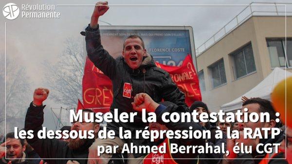 Vidéo. Museler la contestation : les dessous de la répression à la RATP par Ahmed Berrahal, élu CGT