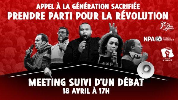 Meeting-débat dimanche 18 avril. Appel à la génération sacrifiée : prendre parti pour la révolution !