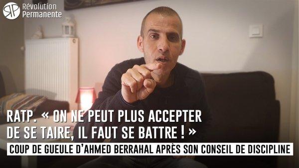 RATP. Ahmed Berrahal après son conseil de discipline : « On ne peut plus accepter de se taire, faut se battre ! »